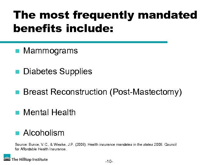 The most frequently mandated benefits include: n Mammograms n Diabetes Supplies n Breast Reconstruction