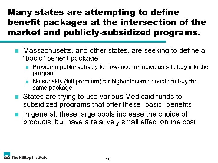 Many states are attempting to define benefit packages at the intersection of the market