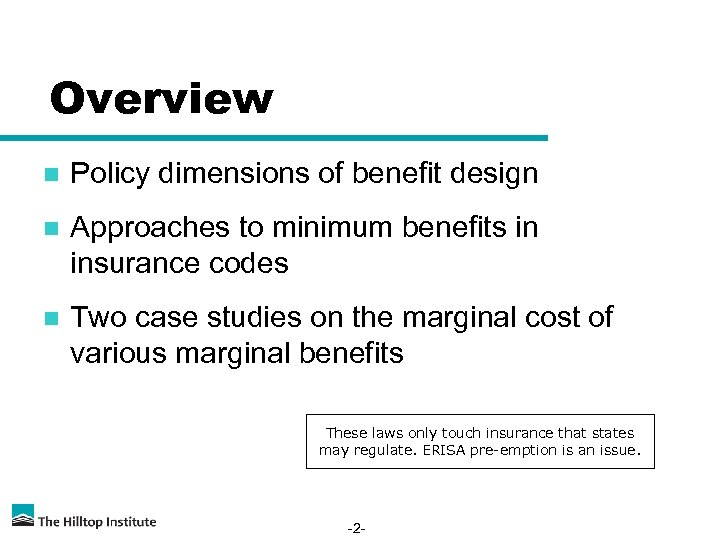 Overview n Policy dimensions of benefit design n Approaches to minimum benefits in insurance