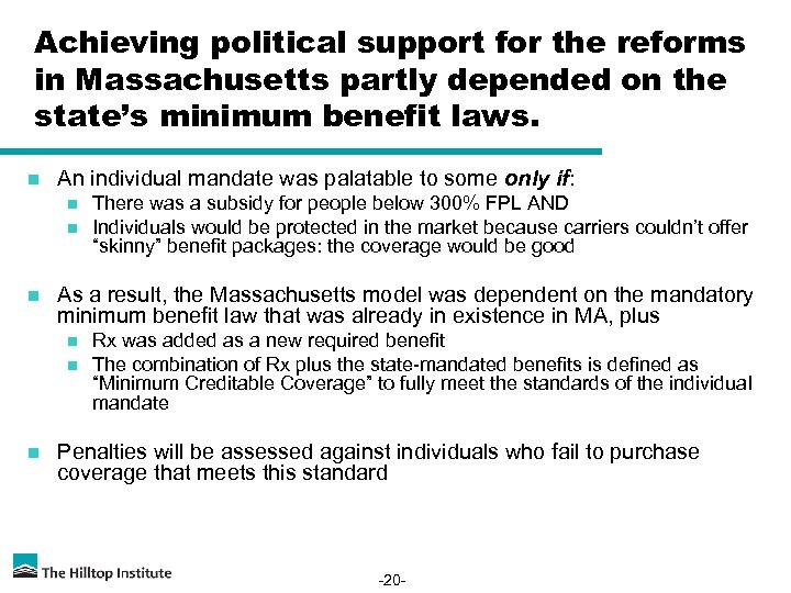 Achieving political support for the reforms in Massachusetts partly depended on the state's minimum