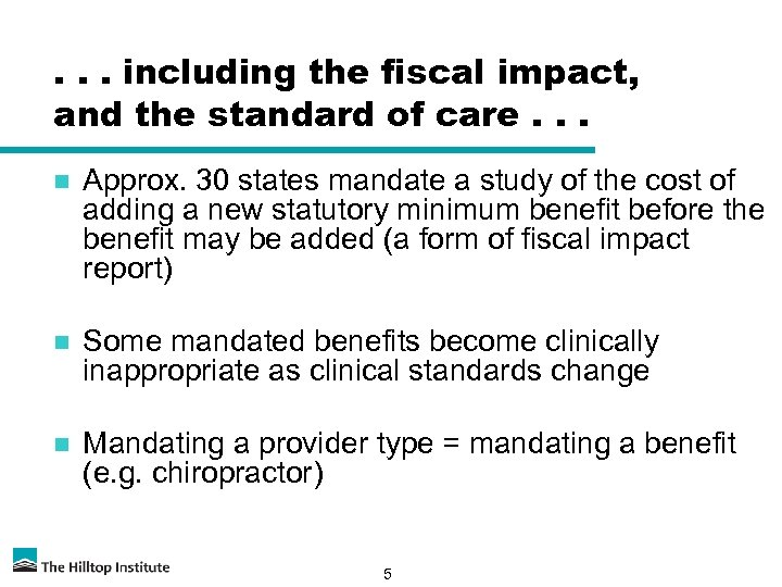 . . . including the fiscal impact, and the standard of care. . .
