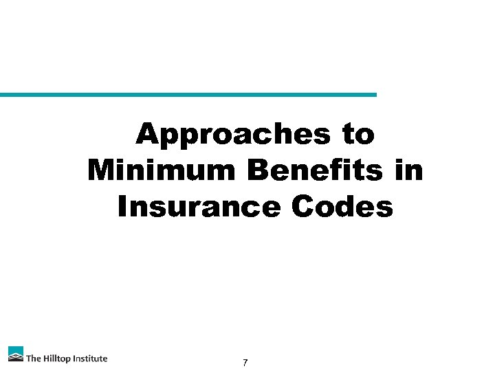 Approaches to Minimum Benefits in Insurance Codes 7