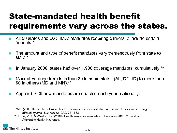 State-mandated health benefit requirements vary across the states. n All 50 states and D.