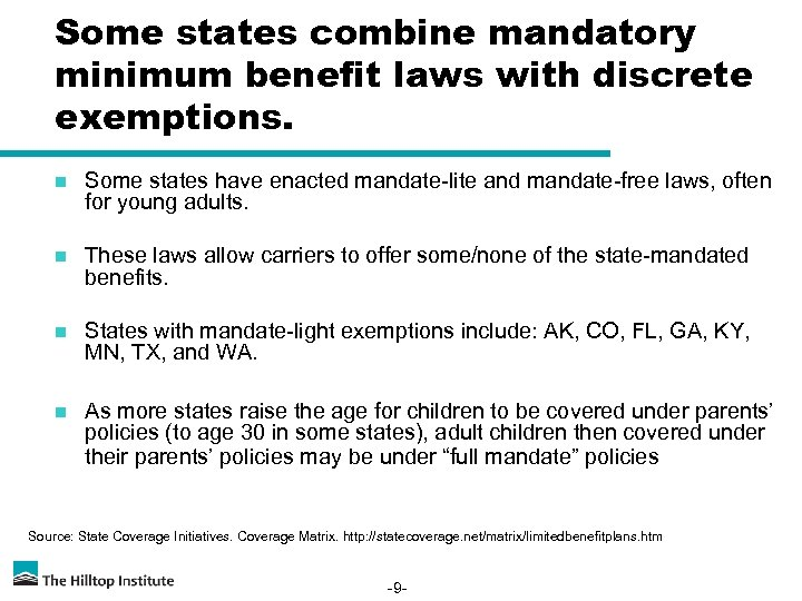 Some states combine mandatory minimum benefit laws with discrete exemptions. n Some states have