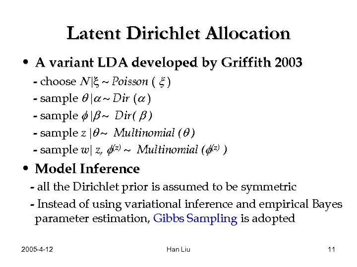 Latent Dirichlet Allocation • A variant LDA developed by Griffith 2003 - choose N