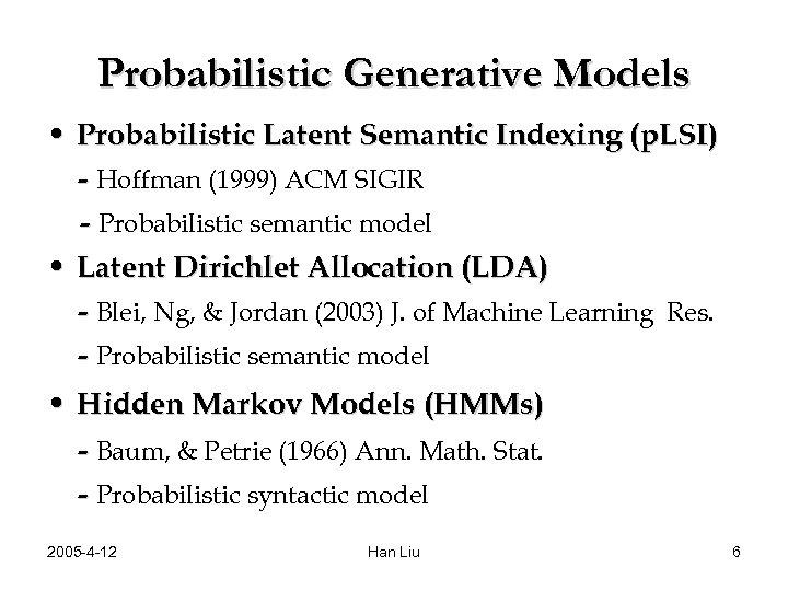 Probabilistic Generative Models • Probabilistic Latent Semantic Indexing (p. LSI) - Hoffman (1999) ACM