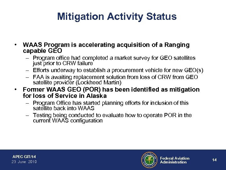 Mitigation Activity Status • WAAS Program is accelerating acquisition of a Ranging capable GEO