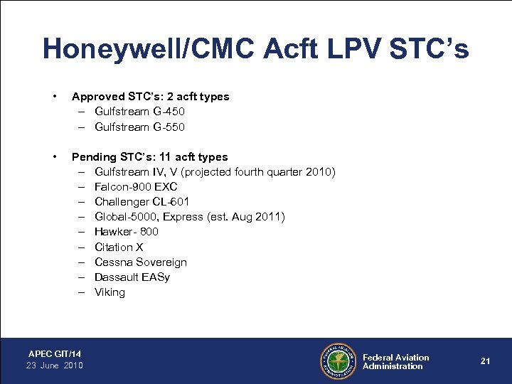 Honeywell/CMC Acft LPV STC's • Approved STC's: 2 acft types – Gulfstream G-450 –