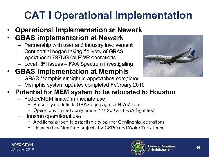CAT I Operational Implementation • Operational Implementation at Newark • GBAS implementation at Newark