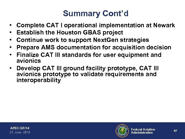 Summary Cont'd • • • Complete CAT I operational implementation at Newark Establish the