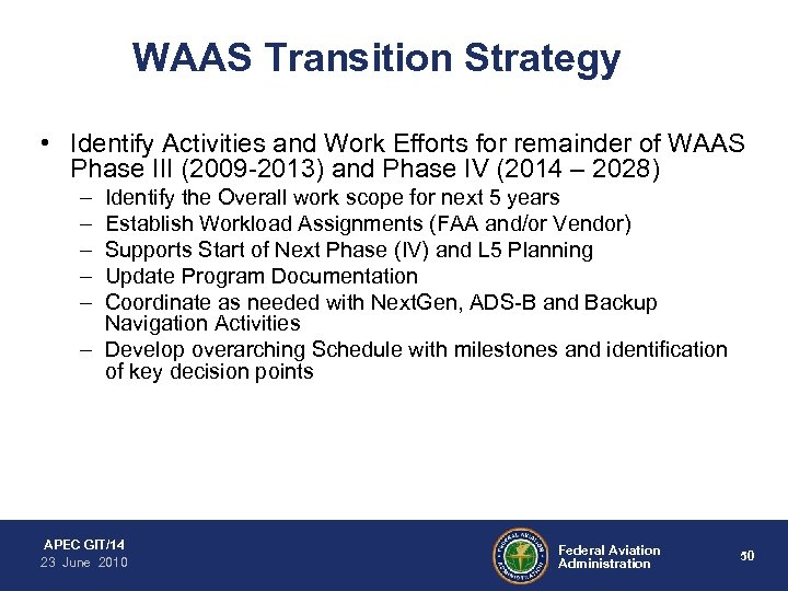 WAAS Transition Strategy • Identify Activities and Work Efforts for remainder of WAAS Phase