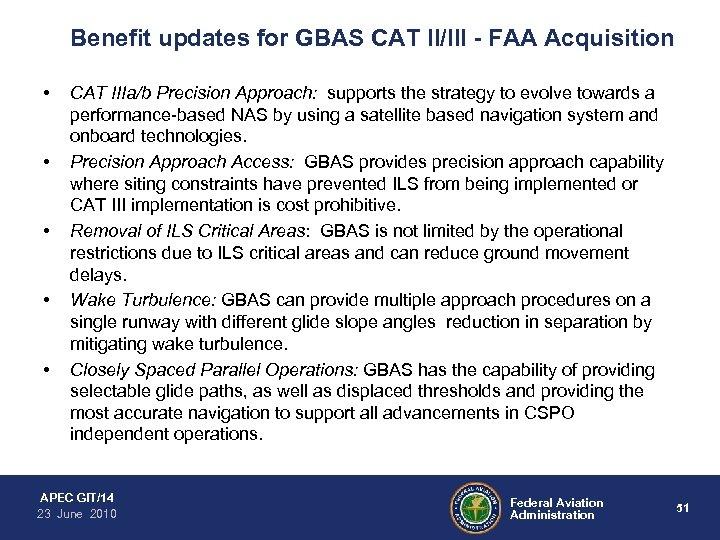 Benefit updates for GBAS CAT II/III - FAA Acquisition • • • CAT IIIa/b