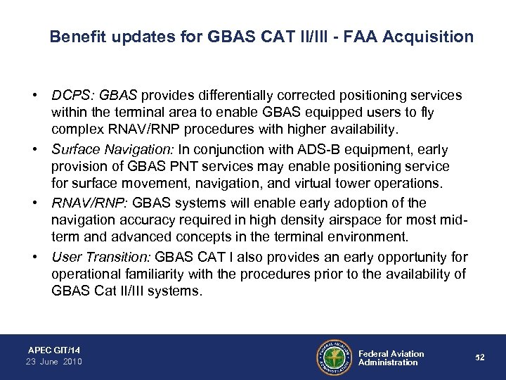 Benefit updates for GBAS CAT II/III - FAA Acquisition • DCPS: GBAS provides differentially