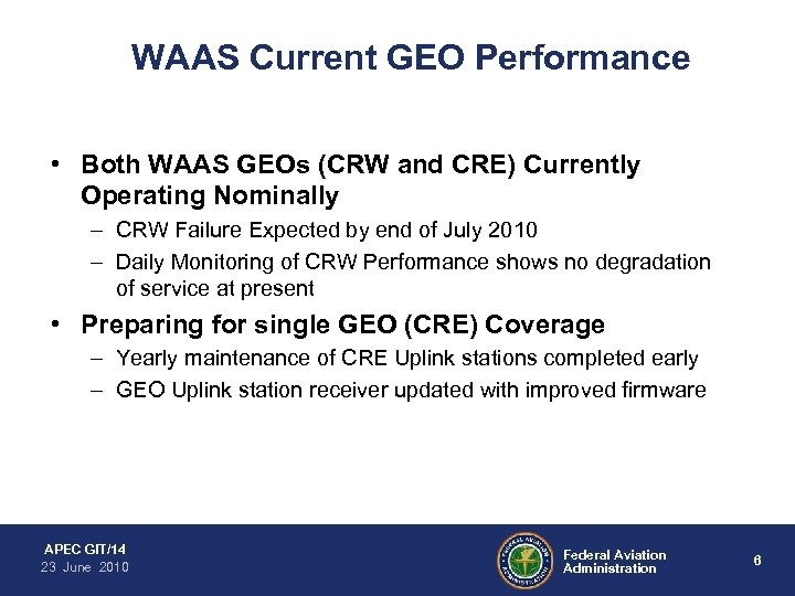 WAAS Current GEO Performance • Both WAAS GEOs (CRW and CRE) Currently Operating Nominally
