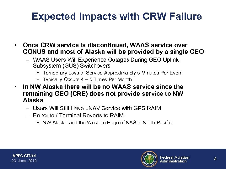 Expected Impacts with CRW Failure • Once CRW service is discontinued, WAAS service over