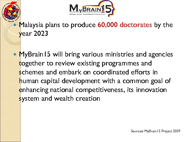 Malaysia plans to produce 60, 000 doctorates by the year 2023 My. Brain