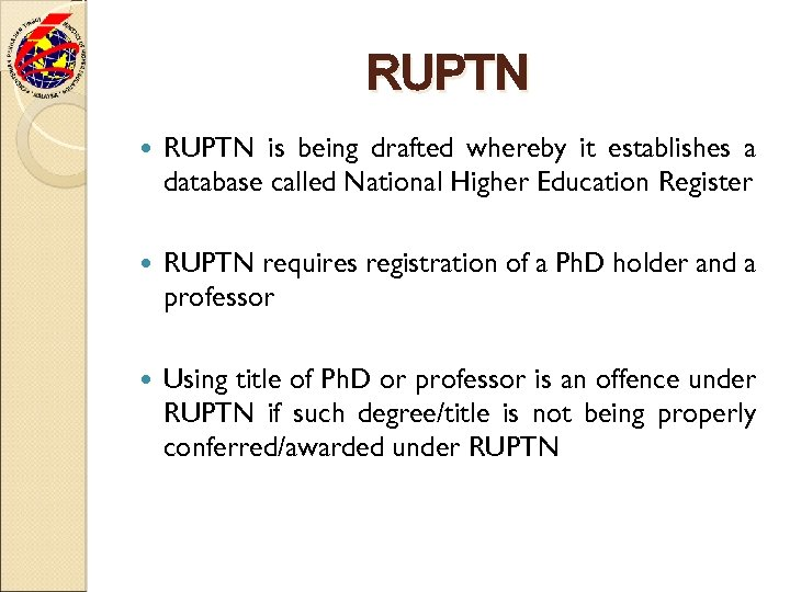 RUPTN is being drafted whereby it establishes a database called National Higher Education Register