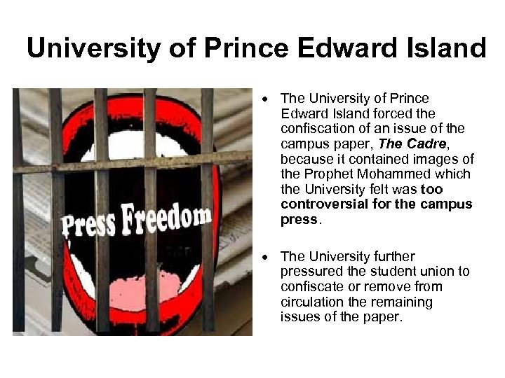 University of Prince Edward Island The University of Prince Edward Island forced the confiscation