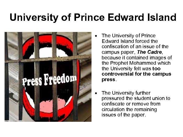 University of Prince Edward Island The University of Prince Edward Island forced the confiscation