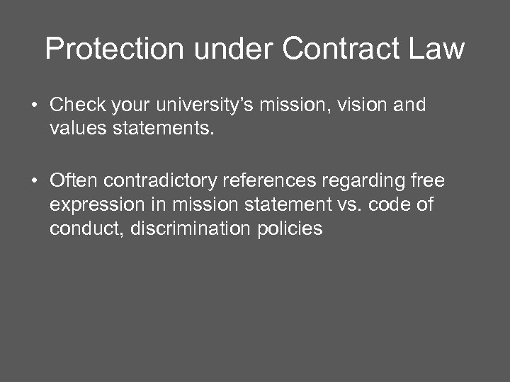 Protection under Contract Law • Check your university's mission, vision and values statements. •