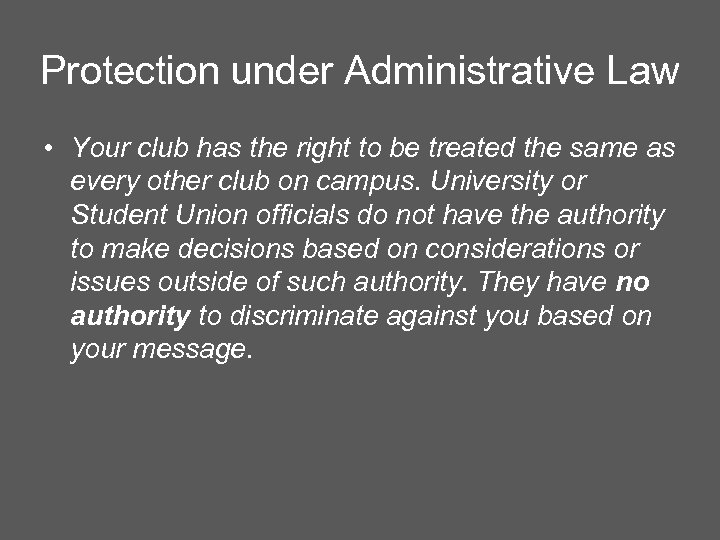 Protection under Administrative Law • Your club has the right to be treated the