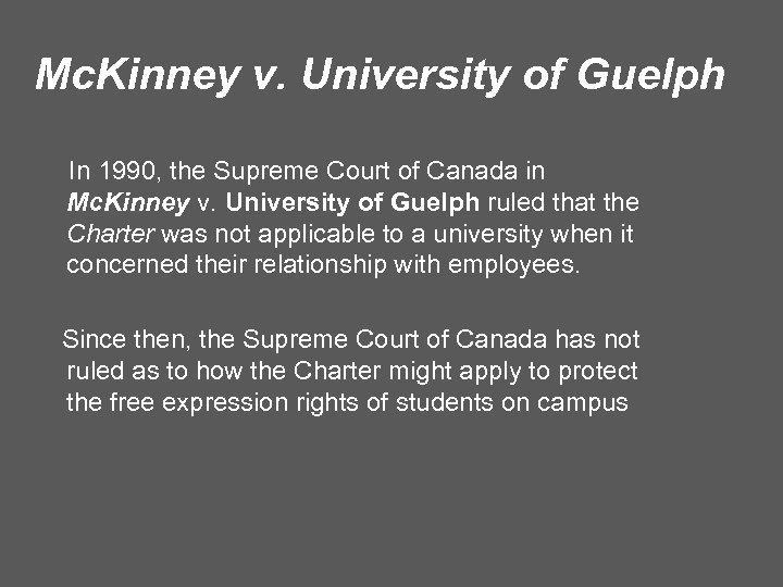Mc. Kinney v. University of Guelph In 1990, the Supreme Court of Canada in