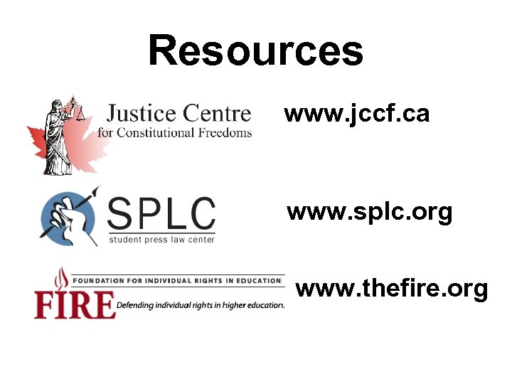 Resources www. jccf. ca www. splc. org www. thefire. org