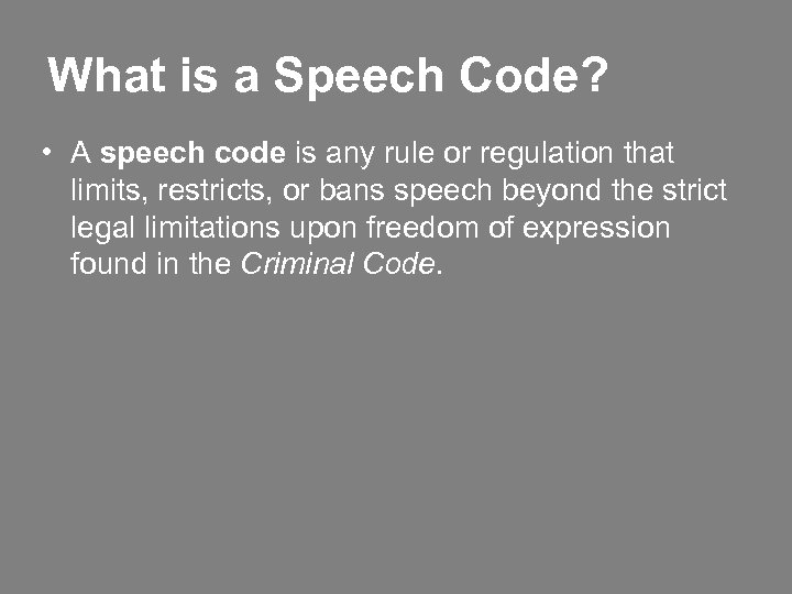 What is a Speech Code? • A speech code is any rule or regulation