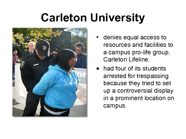 Carleton University • denies equal access to resources and facilities to a campus pro-life