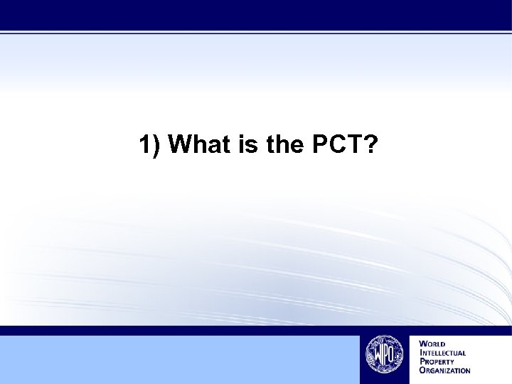 1) What is the PCT?