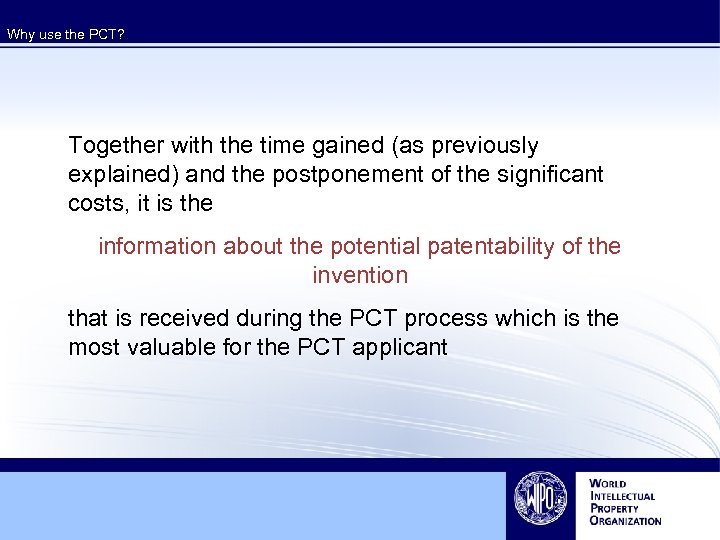 Why use the PCT? Together with the time gained (as previously explained) and the