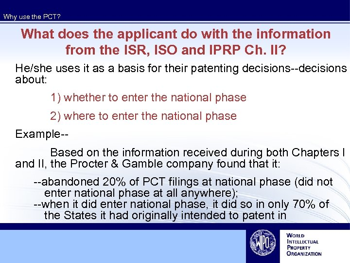 Why use the PCT? What does the applicant do with the information from the