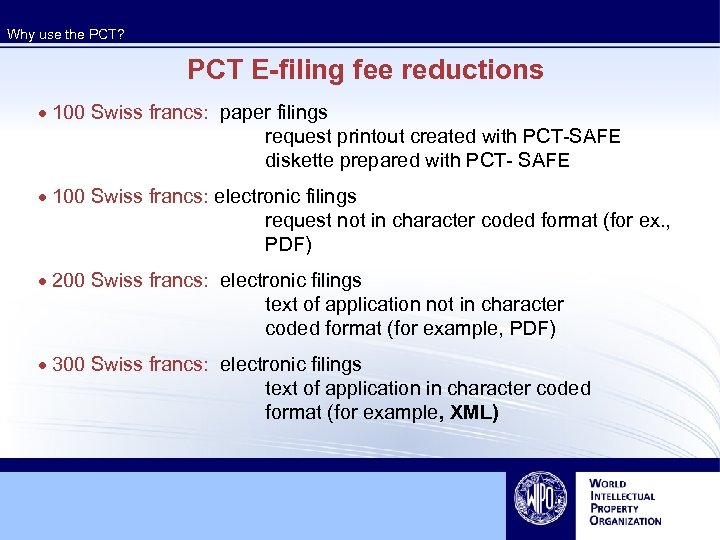 Why use the PCT? PCT E-filing fee reductions · 100 Swiss francs: paper filings