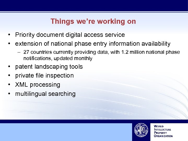 Things we're working on • Priority document digital access service • extension of national
