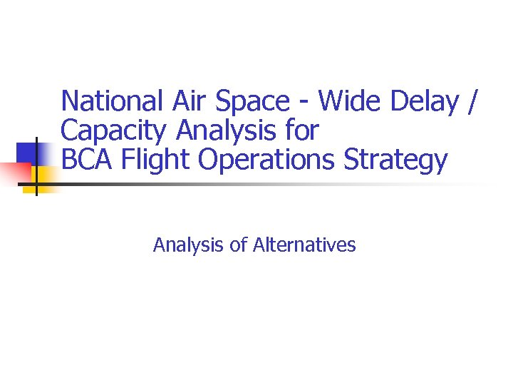 National Air Space - Wide Delay / Capacity Analysis for BCA Flight Operations Strategy