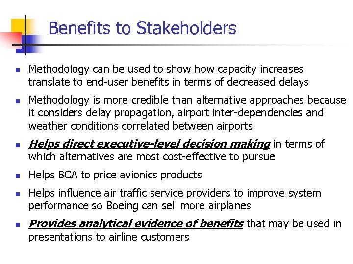 Benefits to Stakeholders n n n Methodology can be used to show capacity increases