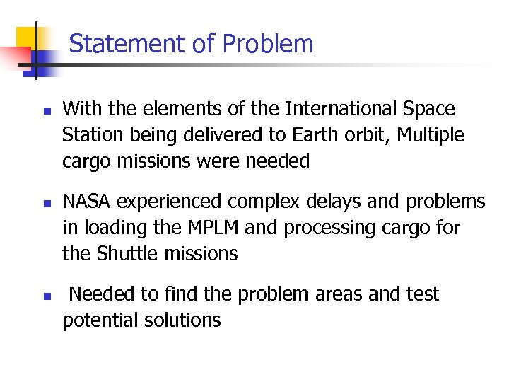 Statement of Problem n n n With the elements of the International Space Station