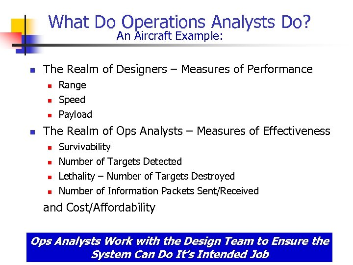 What Do Operations Analysts Do? An Aircraft Example: n The Realm of Designers –