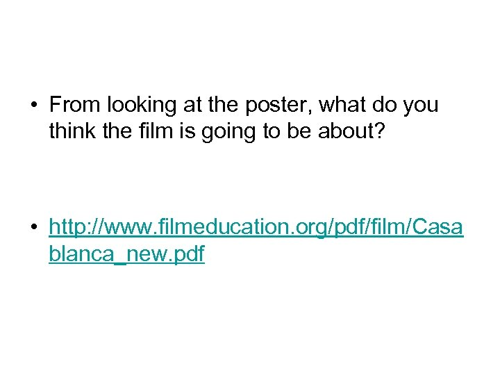 • From looking at the poster, what do you think the film is