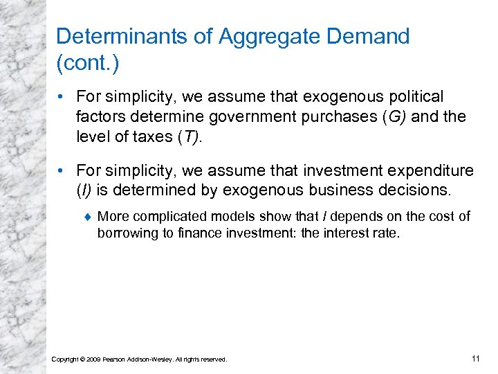 Determinants of Aggregate Demand (cont. ) • For simplicity, we assume that exogenous political