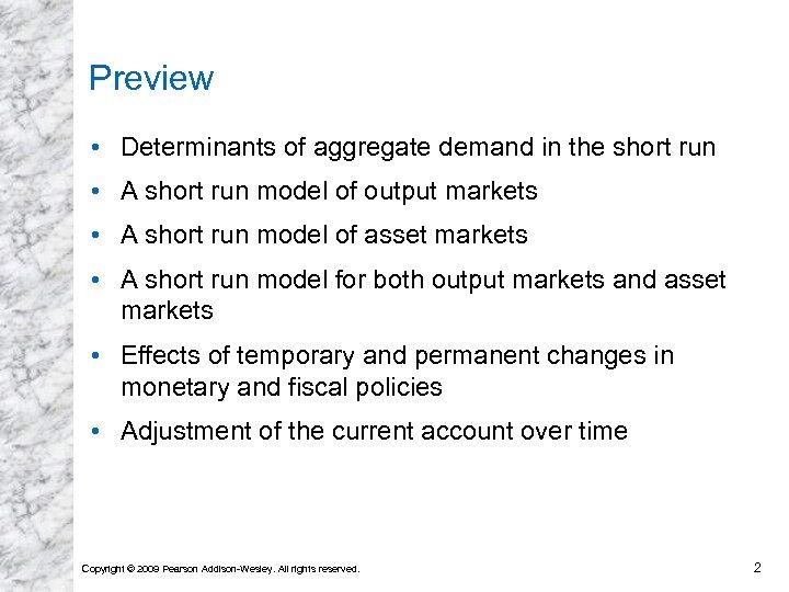 Preview • Determinants of aggregate demand in the short run • A short run