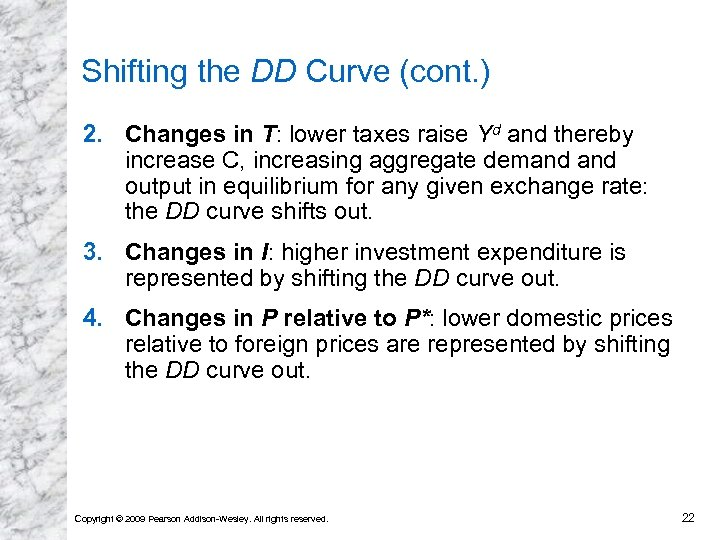Shifting the DD Curve (cont. ) 2. Changes in T: lower taxes raise Yd
