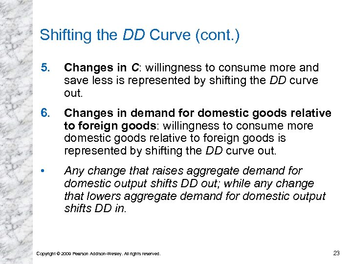 Shifting the DD Curve (cont. ) 5. Changes in C: willingness to consume more