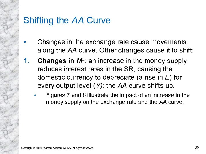 Shifting the AA Curve • Changes in the exchange rate cause movements along the