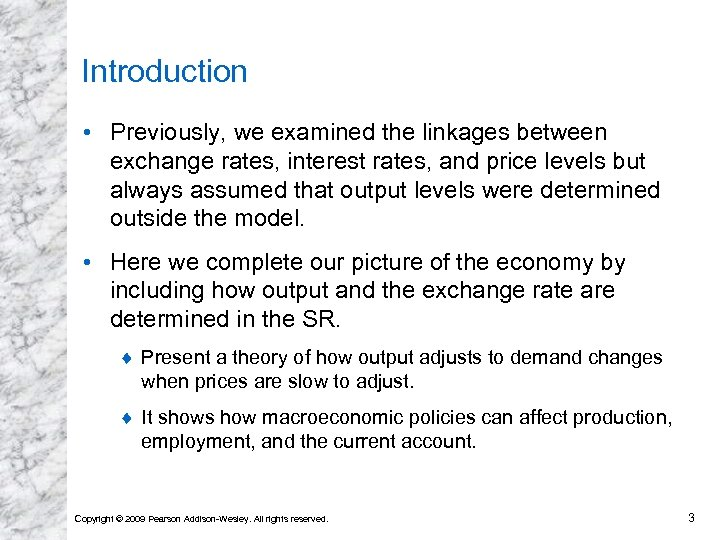 Introduction • Previously, we examined the linkages between exchange rates, interest rates, and price
