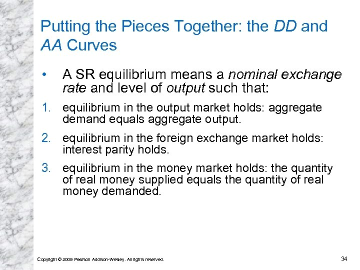 Putting the Pieces Together: the DD and AA Curves • A SR equilibrium means