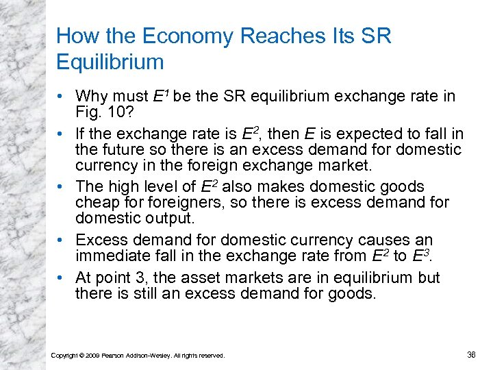 How the Economy Reaches Its SR Equilibrium • Why must E 1 be the