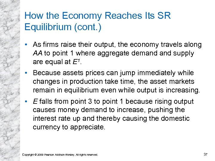 How the Economy Reaches Its SR Equilibrium (cont. ) • As firms raise their