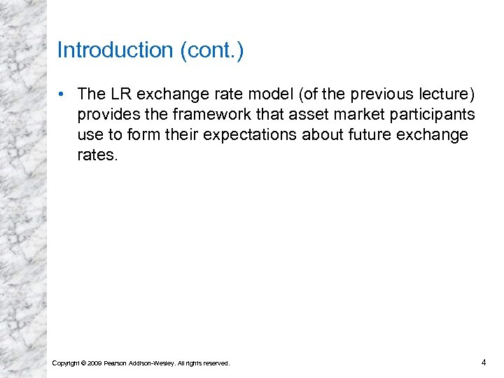Introduction (cont. ) • The LR exchange rate model (of the previous lecture) provides