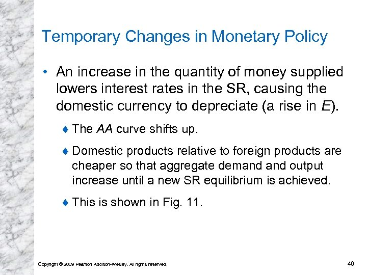 Temporary Changes in Monetary Policy • An increase in the quantity of money supplied